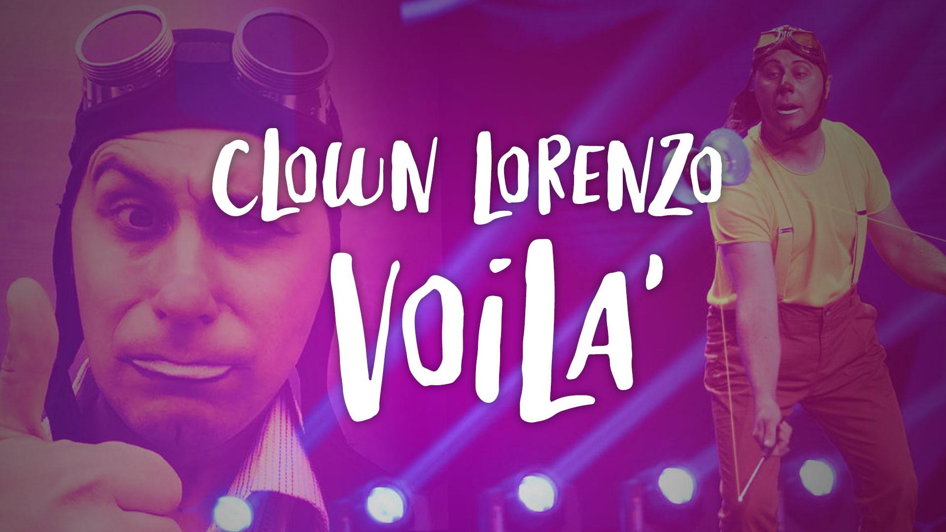 Lorenzo Clown in Voila'