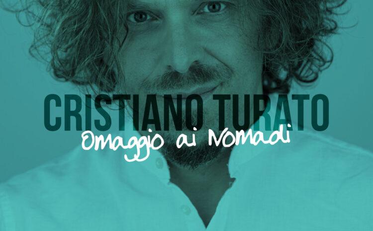 Cristiano Turato, Omaggio ai Nomadi