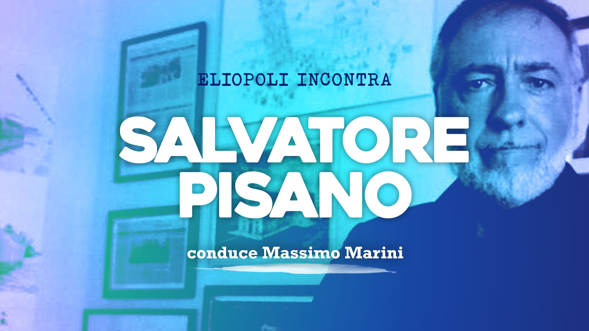 Eliopoli incontra Salvatore Pisano